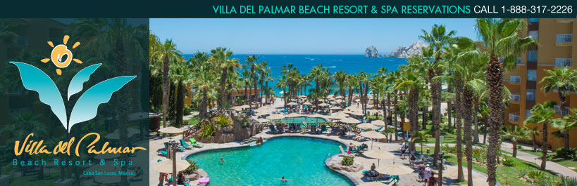 Villa del Palmar Beach Resort & Spa, Cabo San Lucas, Mexico